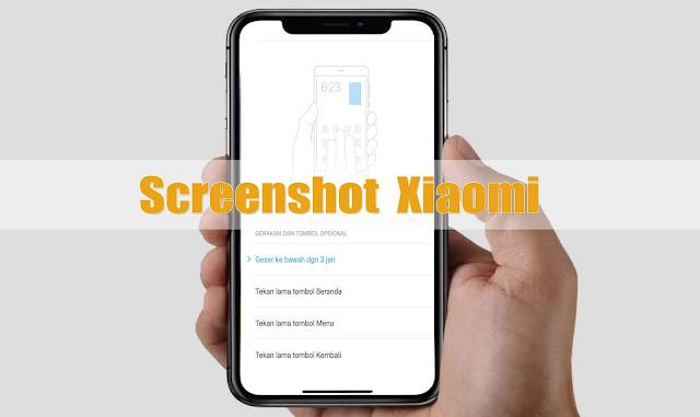 Cara Screenshot Hp Xiaomi Semua model dengan Mudah