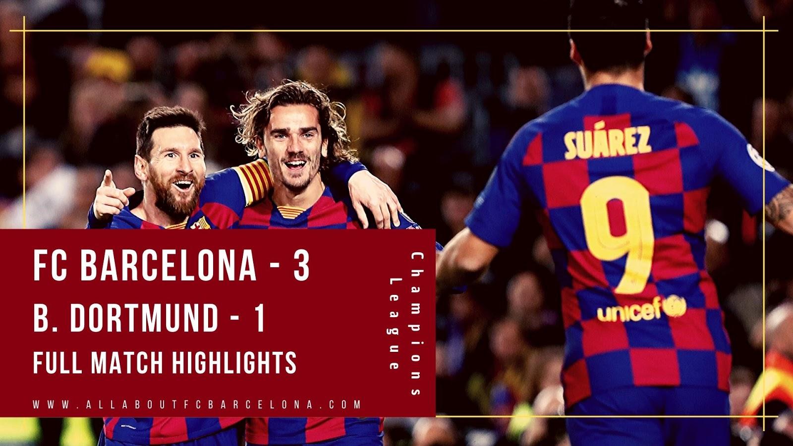 FC Barcelona vs Dortmund Video Highlights | FC Barcelona - 3, Borussia Dortmund - 1 #FCBarcelona #Barca