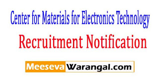 C-MET (Center for Materials for Electronics Technology) Recruitment Notification 2017