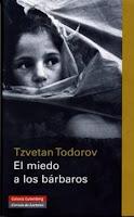 """""""Miedo a los bárbaros"""" - T. Todorov"""