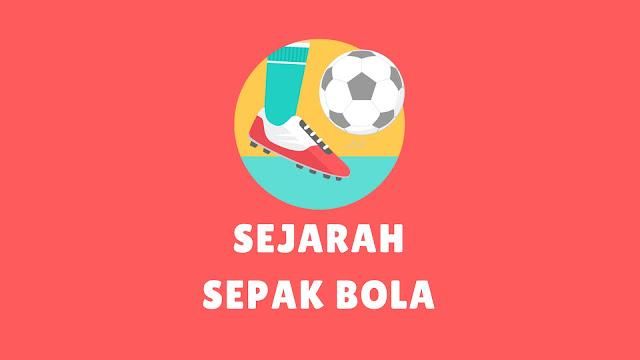 Sejarah Singkat Sepak Bola (Dunia, Indonesia, Modern)