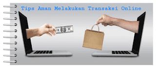Tips Aman Melakukan Transaksi Online