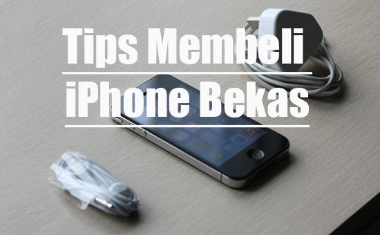 Tips Sebelum Membeli iPhone Bekas Atau second