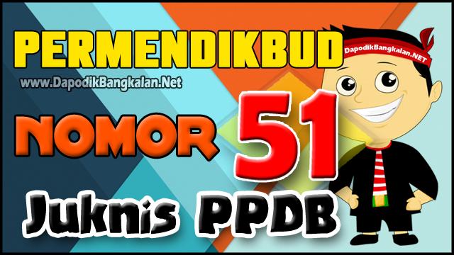 PERMENDIKBUD NO 51 TAHUN 2018 Tentang PPDB