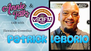Annie Talks and Sandwich Islands Network Radio Krew talk with Hawaiian Comedian Patrick Leborio