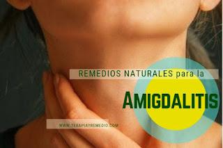 Remedios caseros para la amigdalitis o  inflamación de las amígdalas.