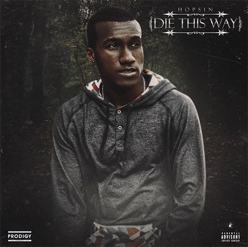 "Hopsin - ""Die This Way"" f. Matt Black & Joey Tee"