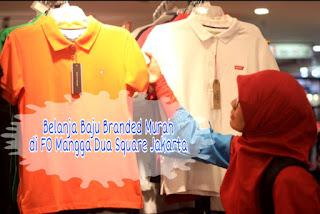 Baju Branded Murah Terlengkap Di Jakarta, Hati-Hati Kalap!