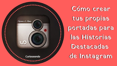 como-crear-portadas-para-historias-destacadas -instagram