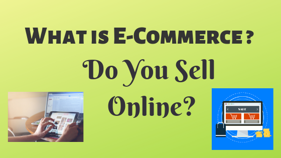 What is E-Commerce ? Do You Sell Online? - Tech Teacher Debashree
