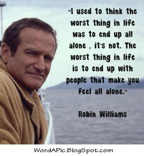 Pics With Words: Robin Williams: Being With People Who