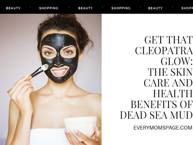 Get That Cleopatra Glow: The Skin Care and Health Benefits of Dead Sea Mud