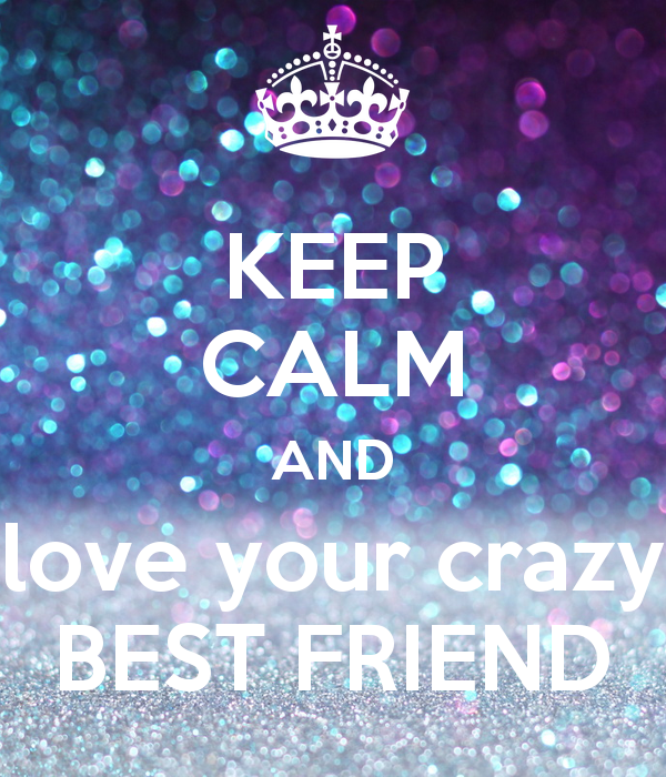 Keep Calm Quotes Fascinating Keep Calm And Love Friends  Future Quotes