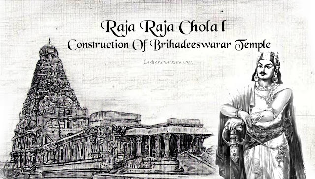 Raja Raja Chola I -  Construction Of Brihadeeswarar Temple - Battle Of Kandalur