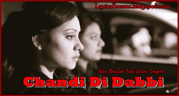 Chandi Di Dabbi – Yass Bhullar