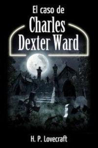 Libros gratis El caso de Charles Dexter Ward para descargar en pdf completo