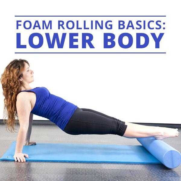 Foam Rolling Basics: Lower Body