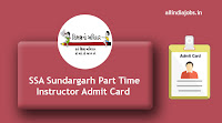 SSA Sundargarh Part Time Instructor Admit Card