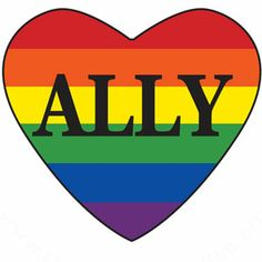 I am PROUD to be an ally for the LGBTQ community