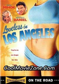 Loveless in Los Angeles (2007)