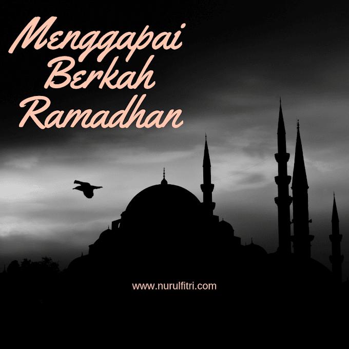 Menggapai Berkah Ramadhan