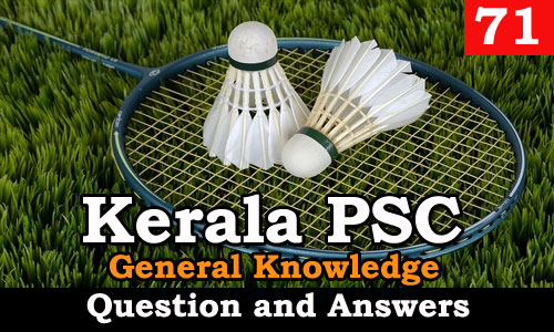 Kerala PSC General Knowledge Question and Answers - 71
