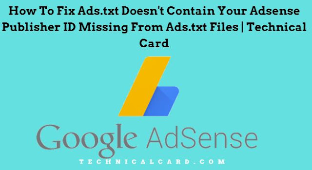 How To Fix Ads.txt Error Message In Adsense Account 2018 - Technical Card