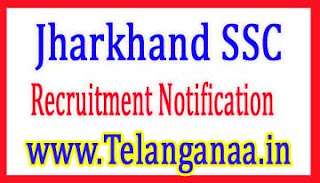 Jharkhand Staff Selection Commission JSSC Recruitment Notification 2017