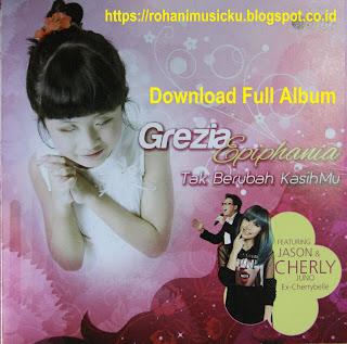 Download Fullm Album Grezia Epiphania Tak Berubah KasihMu