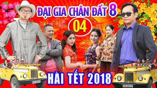 Hài Tết 2018 – Đại Gia Chân Đất 8 – Tập 4 Full HD Hay Nhất