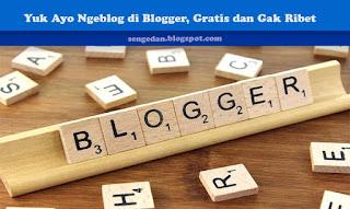 Yuk Ayo Ngeblog di Blogger, Gratis dan Gak Ribet