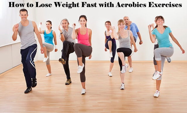 Lose Weight Fast, Aerobics Exercises