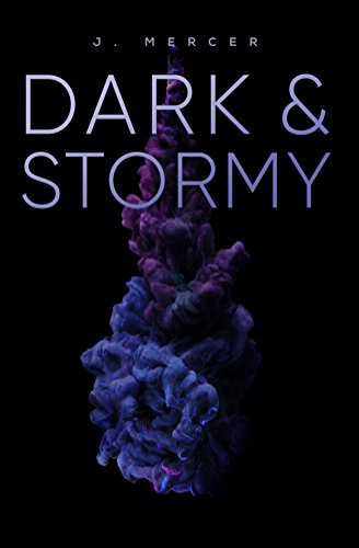 Dark and Stormy by J. Mercer