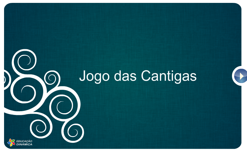 www.educacaodinamica.com.br/ed/views/game_educativo.php?id=18&jogo=Jogo das Cantigas
