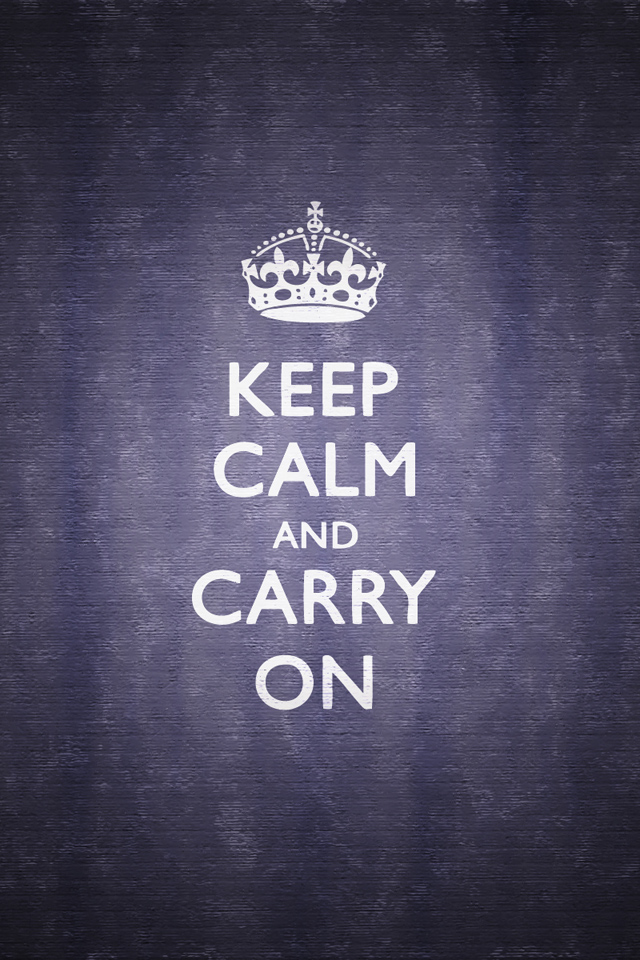 iPhone and Android Wallpapers: Keep Calm and Carry On iPhone Wallpaper