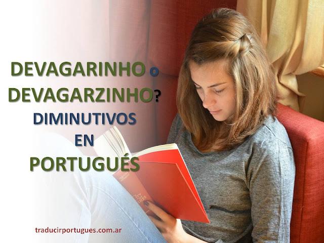 Diminutivos en portugués, clases de portugués, traducciones de portugués
