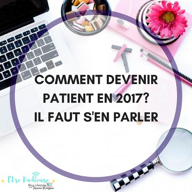 Comment devenir patient en 2017? Il faut s'en parler!