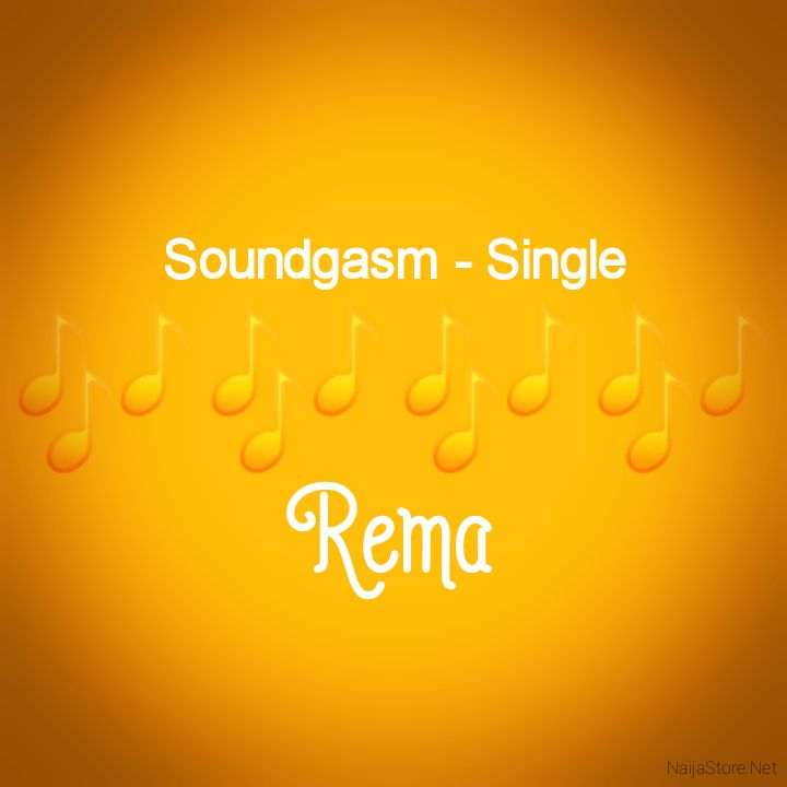 Rema's Music SOUNDGASM (Single-Track) - Song Chorus: Do-ooh, Do-ooh, Do-ooh, Do-ooh! ah-ah... - Streaming/MP3 Download