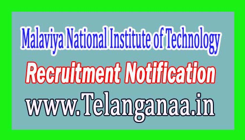 Malaviya National Institute of Technology MNIT Jaipur Recruitment Notification 2017