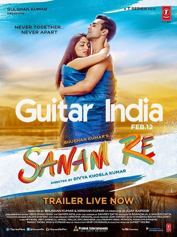 Guitar dheere dheere guitar tabs : Guitar India: Sanam Re (Title Song) Guitar Chords by Arijit Singh