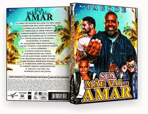 CAPA DVD – Pagode Sua Mae Vai Me Amar – ISO