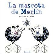 La mascota de Merlín cuento ilustrado por Eugenia Alcázar