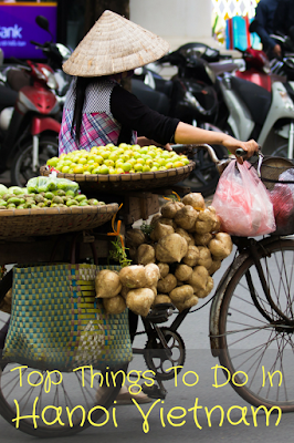 Travel the World: Top things to do in Hanoi Vietnam in two days.