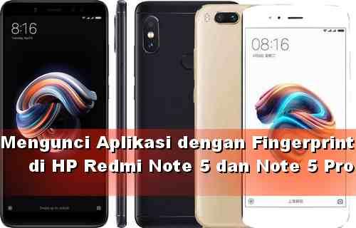 Tips Redmi Note 5 Mengunci aplikasi dengan fingerprint