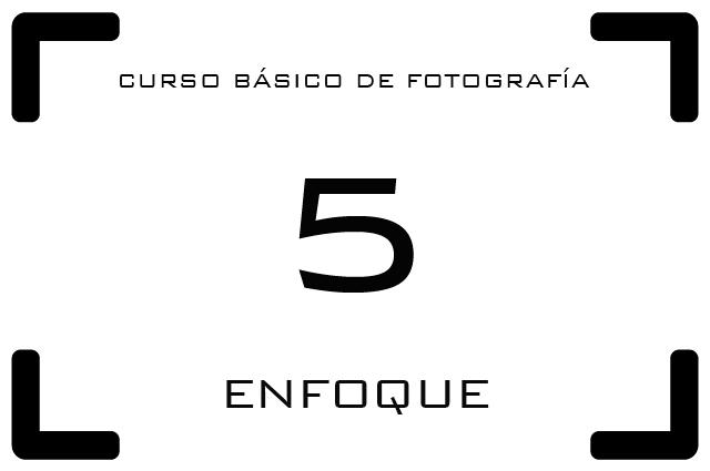 Curso de Fotografía - 5. Enfoque
