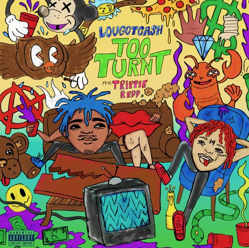 Lougotcash Too Turnt (feat. Trippie Redd)