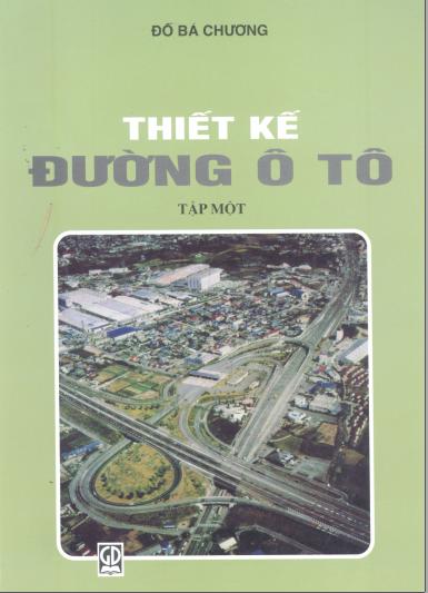 Sách thiết kế đường ô tô tập 1 - Đỗ Bá Chương