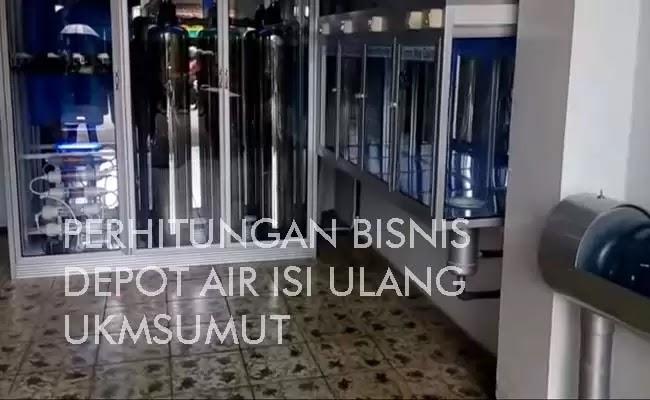 Perhitungan Bisnis Depot Air Isi Ulang dan Cara Mengembangkannya