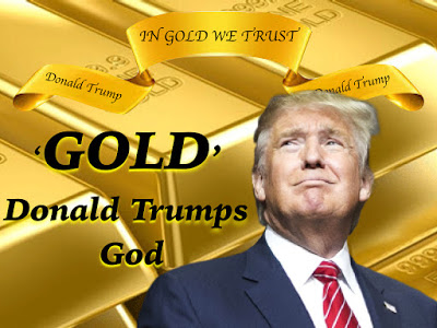 'GOLD' Without The Letter L, It Spells GOD. Donald Trumps God