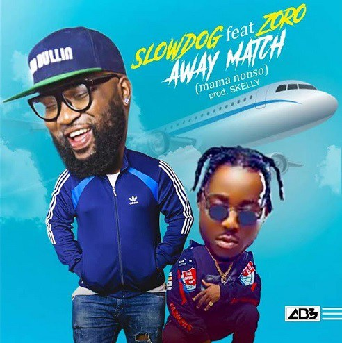 "[Song] Slowdog – ""Away Match"" ft. Zoro-www.mp3made.com.ng"